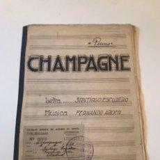 Catálogos de Música: ANTIGUA PARTITURA - CHAMPAGNE - LETRA S. ESCUDERO - MÚSICA F. AROCA. Lote 166878348