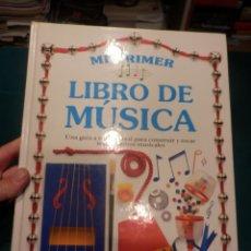 Catálogos de Música: MI PRIMER LIBRO DE MÚSICA (UNA GUÍA A TAMAÑO REAL PARA CONSTRUIR Y TOCAR INSTRUMENTOS MUSICALES). Lote 168010933
