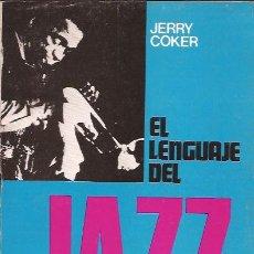 Catálogos de Música: LIBRO EL LENGUAJE DEL JAZZ JERRY COKER EDIT. VICTOR LERU 1977. Lote 168778552