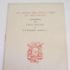 Catálogos de Música: PROGRAMA LAS SONATAS PARA VIOLIN Y PIANO DE BEETHOVEN - CONCIERTOS LUIS ANTON - ENRIQUE AROCA - 1951. Lote 169776808