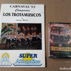 Catálogos de Música: COMPARSA LOS TROTAMUSICOS CARNAVAL DE CADIZ 1992 CASSETTE + LIBRETO. Lote 170215600