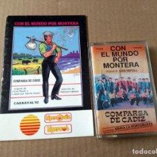 Catálogos de Música: COMPARSA CON EL MUNDO POR MONTERA CARNAVAL DE CADIZ 1992 CASSETTE + LIBRETO. Lote 171535845