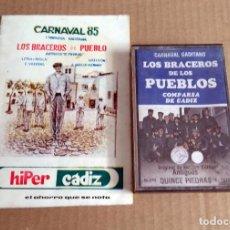 Catálogos de Música: COMPARSA LOS BRACEROS DE PUEBLO CARNAVAL DE CADIZ 1985 CASSETTE + LIBRETO . Lote 171536242