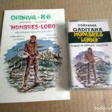 Catálogos de Música: COMPARSA HOMBRES LOBO CARNAVAL DE CADIZ 1986 CASSETTE + LIBRETO. Lote 171536505