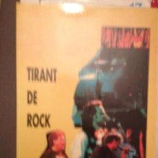 Catálogos de Música: TIRANT DE ROCK: EL GRILL ANY 1992 SAU,SOPA DE CABRA,LAX'N'BUSTO,SANGTRAIT,PETS,ROCK CATALA. Lote 171731664