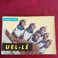 Catálogos de Música: UEL.LÉ. CANÇONS D'ARA. COL·LECCIÓ ESPLAI N° 8. HOGAR DEL LIBRO. AÑO 1964. Lote 172627077