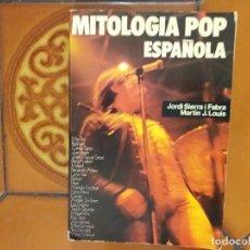 Catálogos de Música: MITOLOGÍA POP ESPAÑOLA - JORDI SIERRA I FABRA - MARTIN J. LOUIS . Lote 176683630