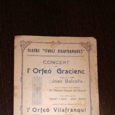 Catálogos de Música: PROGRAMA TEATRE TIVOLI VILAFRANQUES. CONCERT PER L'ORFEÓ GRACIENC I L'ORFEÓ VILAFRANQUÍ. Lote 176939473