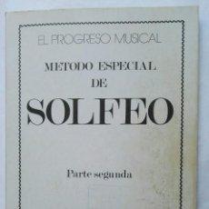 Catálogos de Música: MÉTODO ESPECIAL DE SOLFEO EL PROGRESO PARTE SEGUNDA. Lote 177434540