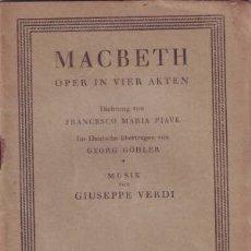Catálogos de Música: PIAVE, FRANCESCO MARIA: MACBETH. OPER IN VIER AKTEN. MUSIK VON GIUSSEPPE VERDI. 1928. Lote 179165837