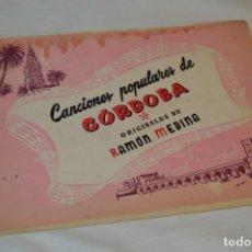 Catálogos de Música: RAMÓN MEDINA - ORIGINAL 1955 - CANCIONES POPULARES DE CÓRDOBA - VOLUMEN HOMENAJE MAYO / 1955 ¡ÚNICO!. Lote 179943825