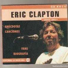 Catálogos de Música: LIBRO REVISTA ERIC CLAPTON CANCIONES FANS BIOGRAFIA POR ANDRES LOPEZ LA MASCARA ROCK CLASICO EXCELEN. Lote 181548430