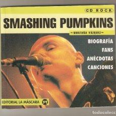 Catálogos de Música: LIBRO REVISTA SMASHING PUMPKINS BIOGRAFIA FANS CANCIONES POR MONTAÑA VAZQUEZ GRUNGE INDIE ROCK EXCEL. Lote 181548712