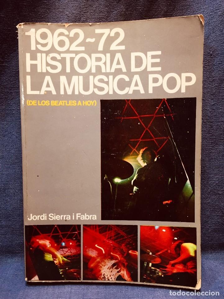 HISTORIA DE LA MÚSICA POP DE LOS BEATLES A HOY 1962/72 PRIMERA EDICIÓN 1972 BARCELONA (Música - Catálogos de Música, Libros y Cancioneros)