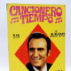 Catálogos de Música: CANCIONERO TIEMPO 1. MANOLO ESCOBAR 10 AÑOS (MANOLO ESCOBAR) VILMAR, 1972. OFRT. Lote 206558776