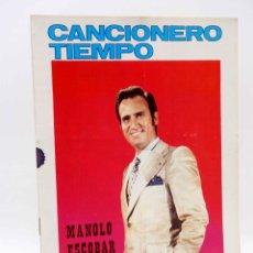 Catálogos de Música: CANCIONERO TIEMPO. MANOLO ESCOBAR. PORTADA BLANCA (MANOLO ESCOBAR) VILMAR, 1971. OFRT. Lote 206558785