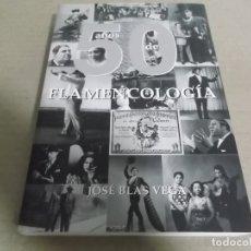 Catálogos de Música: 50 AÑOS DE FLAMENCOLOGIA (LIBRO) JOSE BLAS VEGA AÑO – 2007 – 470 PAGINAS. Lote 182031221