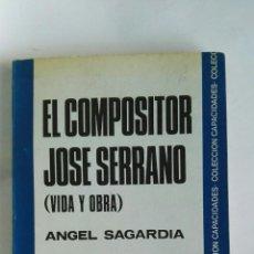 Catálogos de Música: EL COMPOSITOR JOSÉ SERRANO (VIDA Y OBRA). Lote 183502406