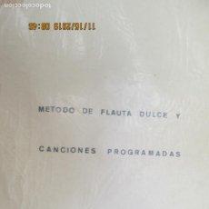 Catálogos de Música: METODO DE FLAUTA DULCE Y CANCIONES PROGRAMADAS - VER INDICES . Lote 184310337