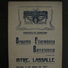 Catálogos de Música: BARCELONA-CONCERTS DE QUARESMA-ORQUESTRA FILARMONICA-PROGRAMA ANY 1907-VER FOTOS-(V-18.484). Lote 186338017