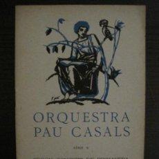 Catálogos de Música: BARCELONA-ORQUESTRA PAU CASALS-PALAU DE LA MUSICA CATALANA-PROGRAMA ANY 1926-VER FOTOS-(V-18.486). Lote 186338382