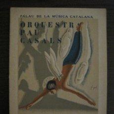 Catálogos de Música: BARCELONA-ORQUESTRA PAU CASALS-PALAU DE LA MUSICA CATALANA-PROGRAMA ANY 1931-VER FOTOS-(V-18.488). Lote 186338895