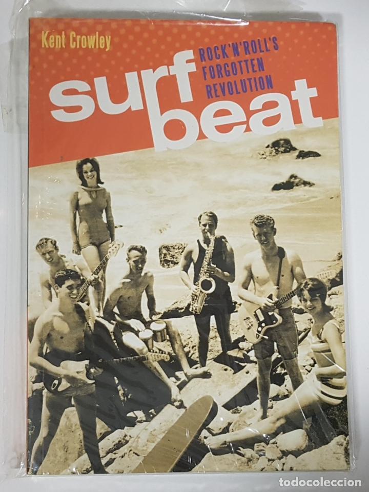 Catálogos de Música: Surf Beat: Rock n Rolls Forgotten Revolution / Kent Crowley (historia de la música surf) - Foto 6 - 249096615
