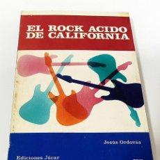 Catálogos de Música: JESÚS ORDOVÁS - EL ROCK ACIDO DE CALIFORNIA (EDICIONES JUCAR LOS JUGLARES 1984) 237 PÁGINAS. Lote 189518646