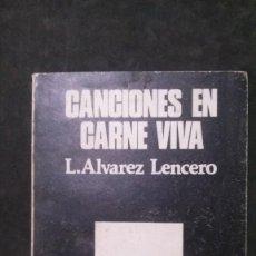 Catálogos de Música: CANCIONES EN CARNE VIVA-L. ÁLVAREZ LENCERO-1971. Lote 191385400