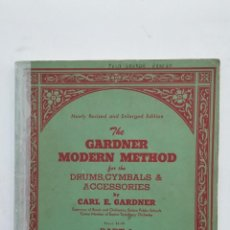 Catalogues de Musique: THE GARDNER MODERN METHOD FOR THE DRUMS, CYMBALS & ACCESORIES. CARL E. GARDNER. TDKR58. Lote 191509467