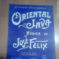 Catálogos de Música: PARTITURA DIPTICA - ORIENTAL JAVA D JOSÉ FELIX - EDT MAGÍN GONZALEZ DE BARNA DEDCDA MIRET MANRESA. Lote 191799916
