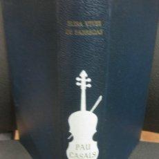 Catálogos de Música: PAU CASALS. ELISA VIVES DE FABREGAS. RAFAEL DALMAU EDITOR. BARCELONA 1966. . Lote 193581446
