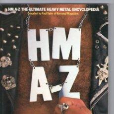 Catálogos de Música: HM - A-Z THE ULTIMATE HEAVY METAL ENCYCLOPEDIA - PAUL SUTER - OMNIBUS PRESS - EN INGLÉS - AÑO 1985.. Lote 194027178