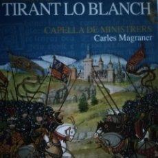Catálogos de Música: ELS VIATGES DE TIRANT LO BLANCH. CAPELLA DE MINISTRES. CARLES MAGRANER. Lote 194138248