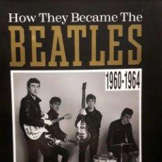 Catálogos de Música: LIBRO HOW THEY BECAME THE BEATLES . Lote 194584836