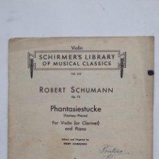 Catálogos de Música: ROBERT SCUMANN. OP 73. PHANTASIESTUCKE. FOR VIOLIN OR CLARINETE AN DPIANO. G. SCHIRMER. TDKR58. Lote 194876973