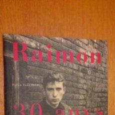 Catálogos de Música: RAIMON 30 ANYS AL VENT. PROGRAMA CONCIERTO PALAU SANT JORDI.1993. Lote 194905245