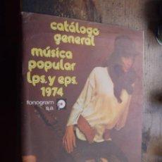 Catálogos de Música: CATALOGO GENERAL FONOGRAN, MUSICA POPULAR, LPS Y EPS, 1974. Lote 194915966