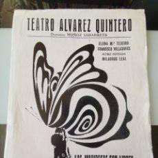 Catálogos de Música: TEATRO ÁLVAREZ QUINTERO PROGRAMA 1970 MARIPOSAS SON LIBRES AUTOGRAFIADO ELENA Mª TEJEIRO+VALLADARES. Lote 194939022