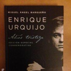 Catálogos de Música: ENRIQUE URQUIJO ADIOS TRISTEZA DE MIGUEL ANGEL BARGUEÑO - EDICION ESPECIAL CONMEMORATIVA. Lote 195036183