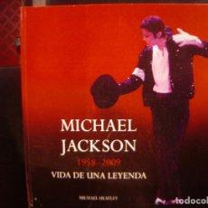 Catálogos de Música: MICHAEL JACKSON 1958-2009 VIDA DE UNA LEYENDA. LIBRO.. Lote 195104470