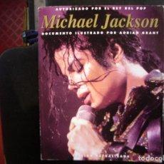 Catálogos de Música: MICHAEL JACKSON. AUTORIZADO POR EL REY DEL POP. DOCUMENTO ILUSTRADO POR ADRIAN GRANT. LIBRO.. Lote 195104736
