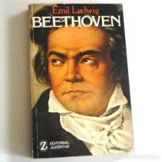 Catálogos de Música: BEETHOVEN - LIBRO BIOGRAFÍA DE LUDWIG VAN - COMPOSITOR PIANISTA ALEMÁN DE MÚSICA CLÁSICA - EMIL L.. Lote 195130647