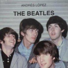 Catálogos de Música: THE BEATLES. BIOGRAFÍA DE ANDRÉS LÓPEZ. ED. ROCK, POP CÁTEDRA - 1997. Lote 195262276