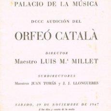 Catálogos de Música: DCCC AUDICIÓN DEL ORFEÓ CATALÁ DIRIGIDO POR LUIS Mª MILLET DEL SÁBADO 29 DE NOVIEMBRE DE 1947. Lote 195299846