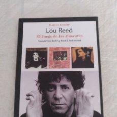 Catálogos de Música: LOU REED. EL JUEGO DE LAS MÁSCARAS. TRANSFORMER, BERLIN Y ROCK ROLL ANIMAL. LIBRO. Lote 195315095