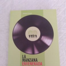 Catálogos de Música: THE BEATLES. LA MANZANA ENVENENADA. UNA PEQUEÑA HISTORIA DE APPLE CORPS (1968-1975). LIBRO. Lote 195338926