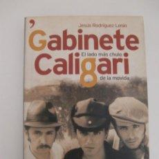 Catálogos de Música: LIBRO GABINETE CALIGARI / EL LADO MAS CHULO DE LA MOVIDA / JESUS RODRIGUEZ LENIN. Lote 195506802