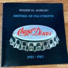 Catálogos de Música: HISTORIA DE UNA ETIQUETA, MARISCAL ROMERO, CHAPA DISCOS, 1975-1985. Lote 195520911