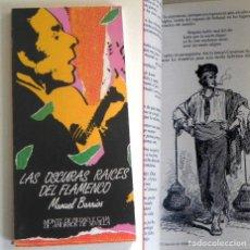 Catalogues de Musique: LAS OSCURAS RAÍCES DEL FLAMENCO LIBRO MANUEL BARRIOS HISTORIA CANTE BAILE ANDALUCÍA ESPAÑA FOLKLORE. Lote 195761935